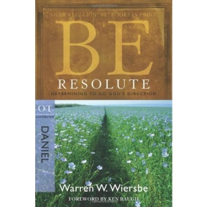 Be Resolute: Determining to Go God's Direction, OT Commentary: Daniel