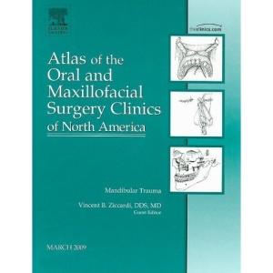 Mandibular Trauma, An Issue of Atlas of the Oral and Maxillofacial Surgery Clinics (The Clinics: Dentistry)