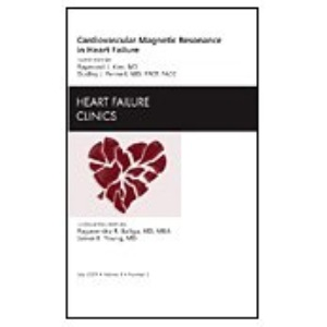 Cardiovascular Magnetic Resonance in Heart Failure, An Issue of Heart Failure Clinics (The Clinics: Internal Medicine)