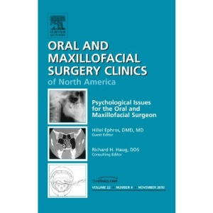 Psychological Issues for the Oral and Maxillofacial Surgeon, An Issue of Oral and Maxillofacial Surgery Clinics (The Clinics: Dentistry)