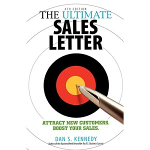 The Ultimate Sales Letter: Attract New Customers, Boost Your Sales