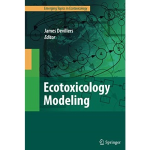 Ecotoxicology Modeling (Emerging Topics in Ecotoxicology)