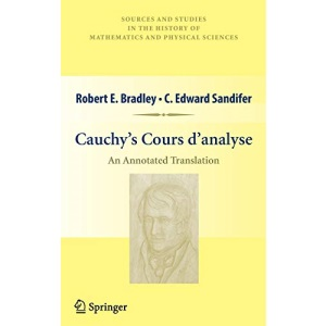 Cauchy's Cours d'analyse: An Annotated Translation (Sources and Studies in the History of Mathematics and Physical Sciences)