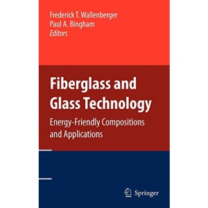 Fiberglass and Glass Technology: Energy-Friendly Compositions and Applications