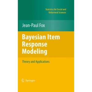 Bayesian Item Response Modeling: Theory and Applications (Statistics for Social and Behavioral Sciences)