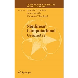Nonlinear Computational Geometry (The IMA Volumes in Mathematics and its Applications)