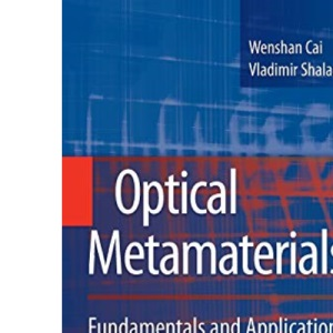 Optical Metamaterials: Fundamentals and Applications