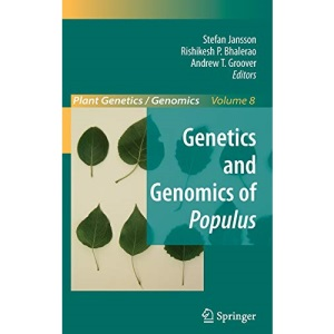 Genetics and Genomics of Populus (Plant Genetics and Genomics: Crops and Models)