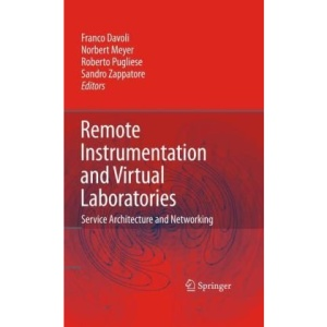 Remote Instrumentation and Virtual Laboratories: Service Architecture and Networking
