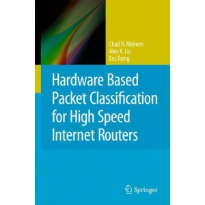 Hardware Based Packet Classification for High Speed Internet Routers