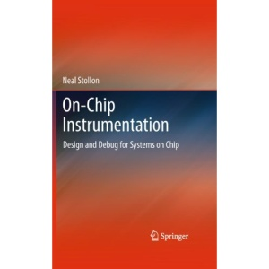 On-Chip Instrumentation: Design and Debug for Systems on Chip