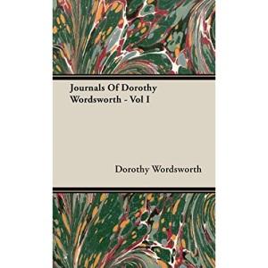 Journals Of Dorothy Wordsworth - Vol I: 1