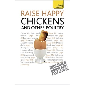 Raise Happy Chickens and Other Poultry: Teach Yourself