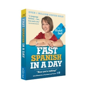 Fast Spanish in a Day with Elisabeth Smith (Fast in a Day)