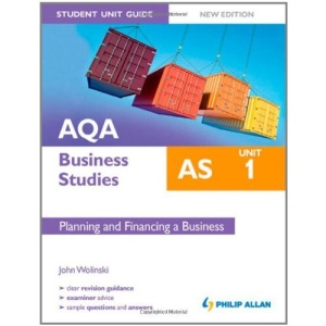 AQA AS Business Studies Student Unit Guide: Planning and Financing a Business: Unit 1
