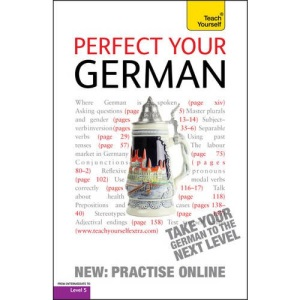 Teach Yourself Perfect Your German (Teach Yourself Complete Course)