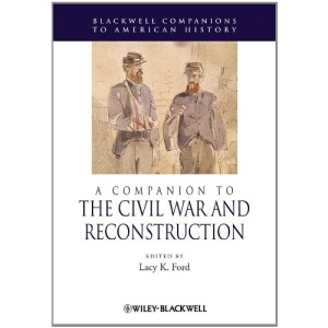 A Companion to the Civil War and Reconstruction (Blackwell Companions to American History)