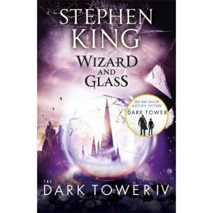 The Dark Tower: Wizard and Glass Bk. IV