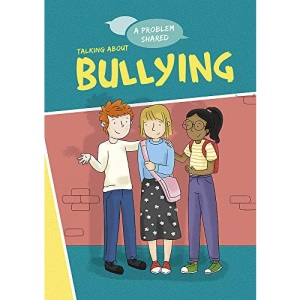 Talking About Bullying (A Problem Shared)