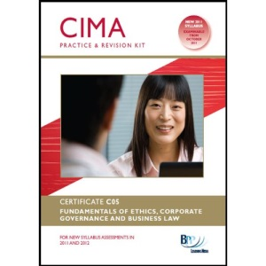 CIMA - C05 Fundamentals of Ethics, Corporate Governance and Business Law (Revision Kit)