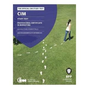 CIM - 1 Marketing Essentials: Study Text