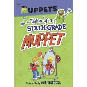 Tales of a Sixth Grade Muppet (Disney The Muppets Chapter Book)