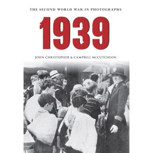 1939 The Second World War in Photographs