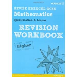 GCSE Mathematics Edexcel Spec A Higher Revision Workbook (GCSE Maths Edexcel 2010)