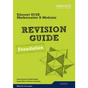 GCSE Mathematics Edexcel Spec B Found Revision Guide (GCSE Maths Edexcel 2010)