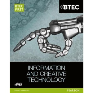 BTEC First in Information and Creative Technology Student Book (BTEC First IT)
