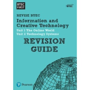 Pearson REVISE BTEC First in I&CT Revision Guide: for home learning, 2021 assessments and 2022 exams (BTEC First IT)