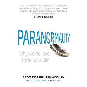 Paranormality: Why we believe the impossible