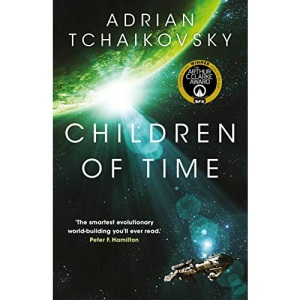 Children of Time: Adrian Tchaikovsky (The Children of Time Novels)