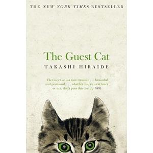 The Guest Cat: Takashi Hiraide