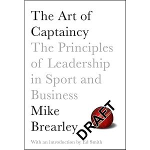 The Art of Captaincy: What Sport Teaches Us About Leadership