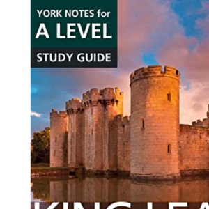 King Lear: York Notes for A-level: everything you need to catch up, study and prepare for 2021 assessments and 2022 exams (York Notes Advanced)