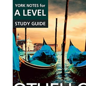 Othello: York Notes for A-level: everything you need to catch up, study and prepare for 2021 assessments and 2022 exams (York Notes Advanced)