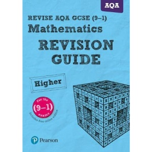 Pearson REVISE AQA GCSE (9-1) Maths Higher Revision Guide: (with free online Revision Guide) for home learning, 2021 assessments and 2022 exams (REVISE AQA GCSE Maths 2015)