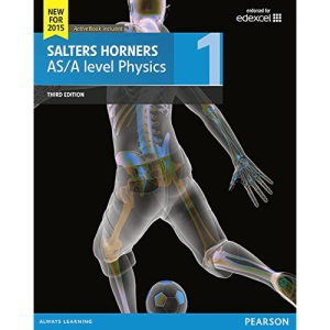 Salters Horner AS/A level Physics Student Book 1 + ActiveBook (Salters Horners Advance Physics 2015)