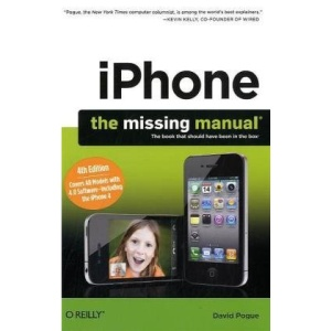 iPhone: The Missing Manual: Covers iPhone 4 & All Other Models with iOS 4 Software (Missing Manuals)