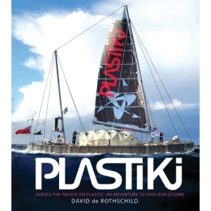 Plastiki: An Adventure to Save Our Oceans: Across the Pacific on Plastic: An Adventure to Save Our Oceans