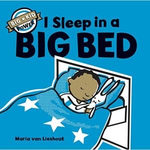 I Sleep in a Big Bed: Big Kid Power: 1