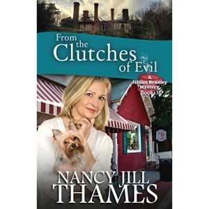 From the Clutches of Evil: A Jillian Bradley Mystery: Volume 3