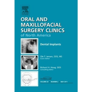 Dental Implants, An Issue of Oral and Maxillofacial Surgery Clinics (The Clinics: Dentistry)
