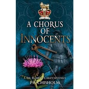 A Chorus of Innocents: A Sir Robert Carey Mystery: 7 (Sir Robert Carey Series, 7)