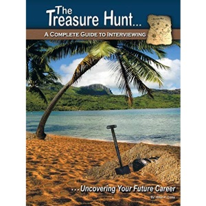 The Treasure Hunt. . .: A COMPLETE GUIDE TO INTERVIEWING