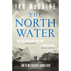 The North Water: Now a major BBC TV series starring Colin Farrell, Jack O'Connell and Stephen Graham