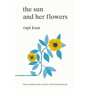 The The Sun and Her Flowers: Rupi Kaur