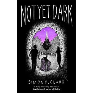 Not Yet Dark: Simon P. Clark
