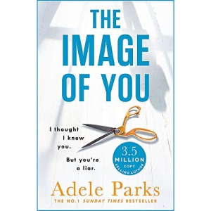 The Image of You: I thought I knew you. But you're a LIAR.